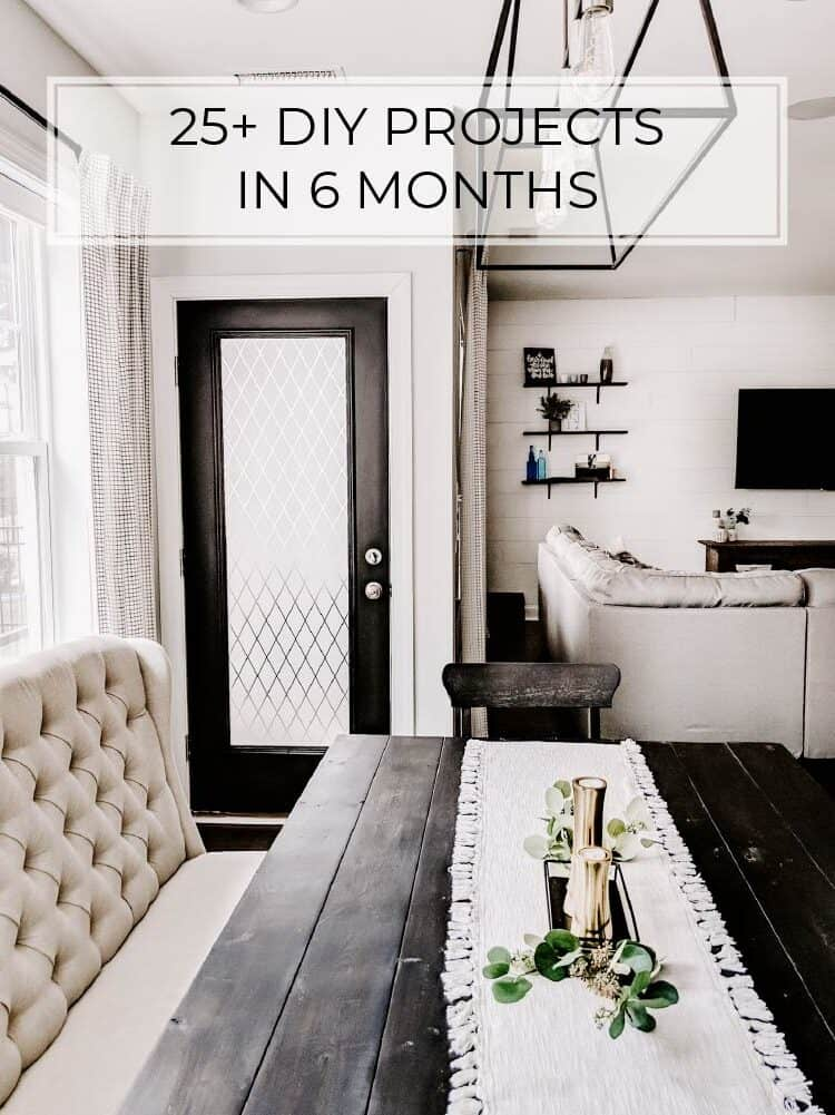 25+ DIY Projects in 6 months