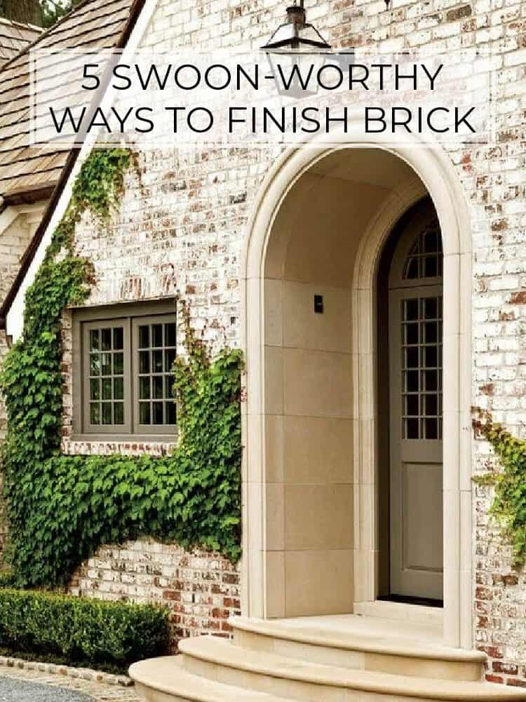 5 Swoon-Worthy Ways to Finish Your Brick