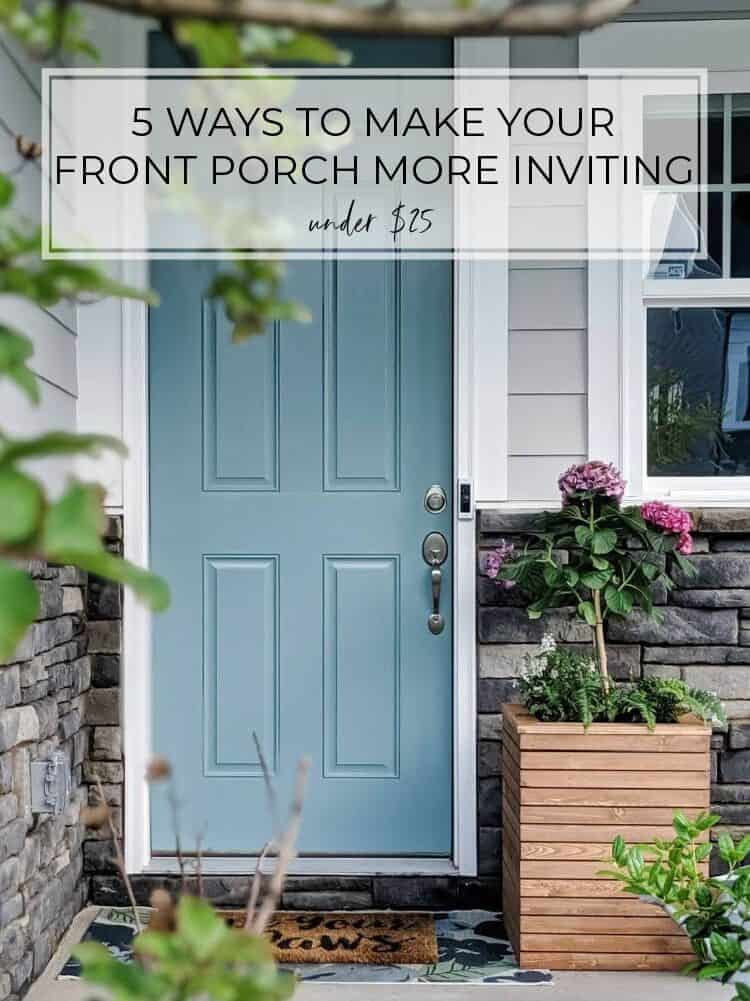 5 Ways to Make Your Front Porch More Inviting For Under $25