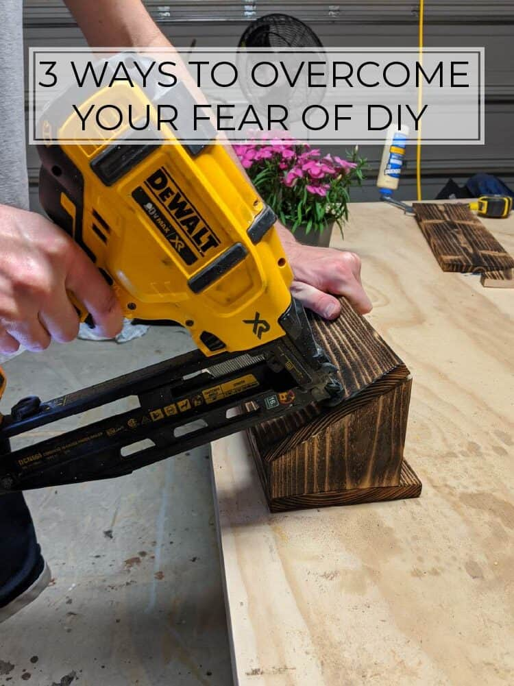 3 Insanely Easy Ways to Overcome Your Fear of DIY