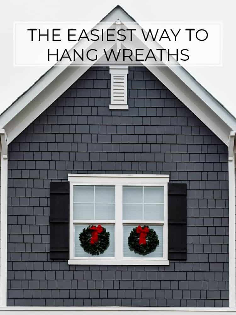 How to Easily Hang Wreaths on Exterior Windows
