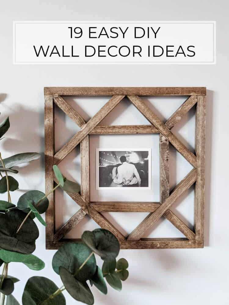 19 Easy DIY Wall Decor Ideas