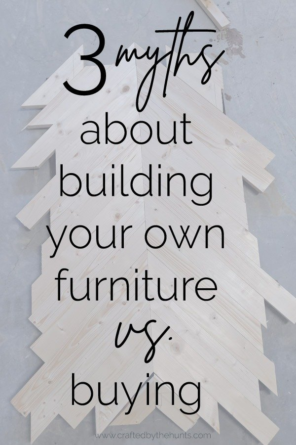 3 myths about building your own furniture vs. buying