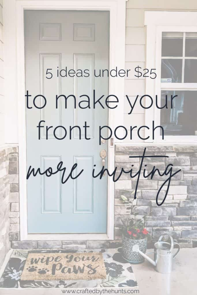 5 ideas under $25 to make your front porch more inviting