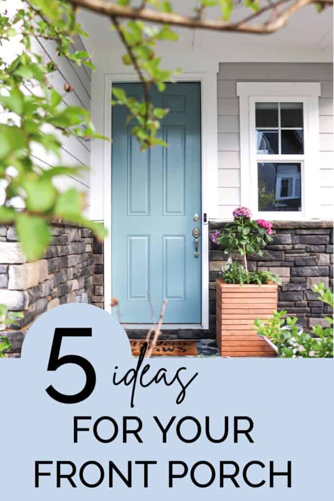 5 ideas for your front porch
