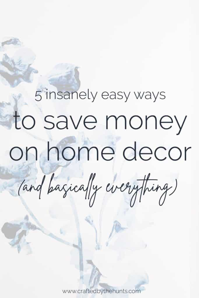 5 insanely easy ways to save money on home decor (and basically everything)