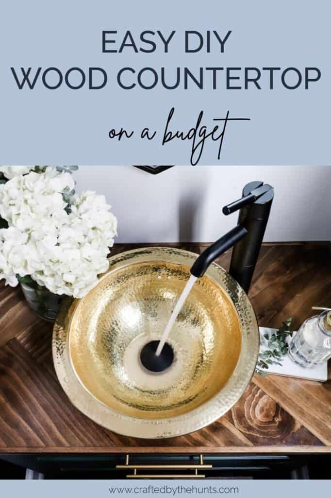 Easy DIY wood countertop on a budget with gold vessel sink