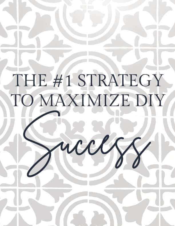The #1 strategy to maximize DIY success