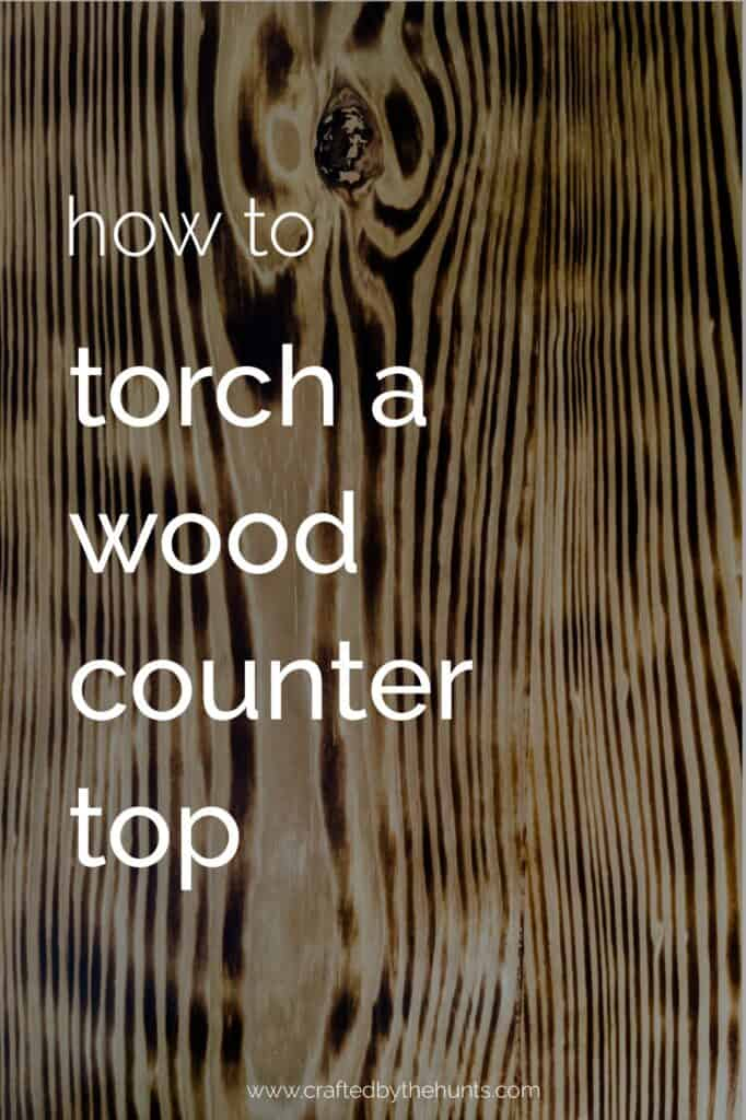 how to torch a wood counter top