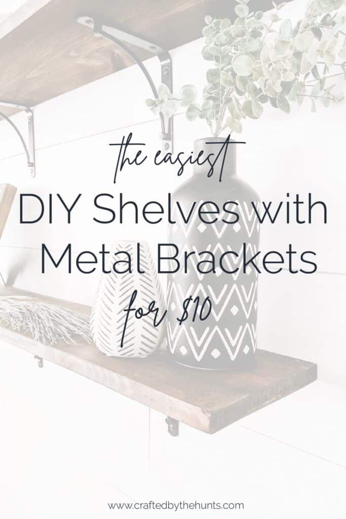 the easiest DIY shelves with metal brackets for $10