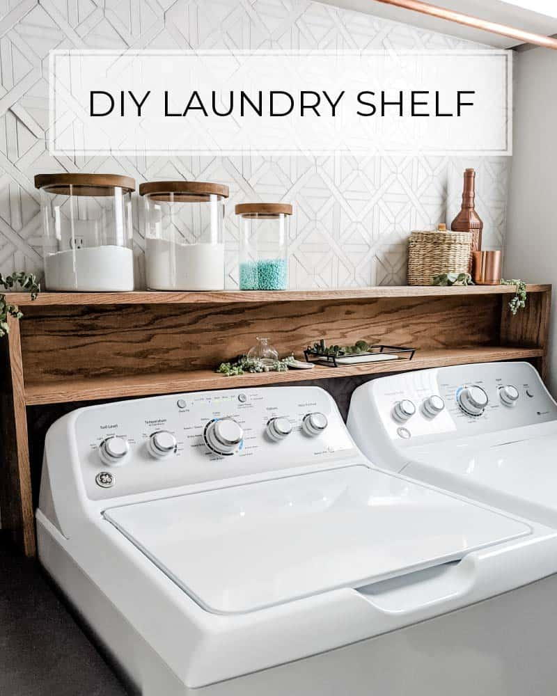 The Easiest Diy Laundry Room Shelf Over Washer Dryer