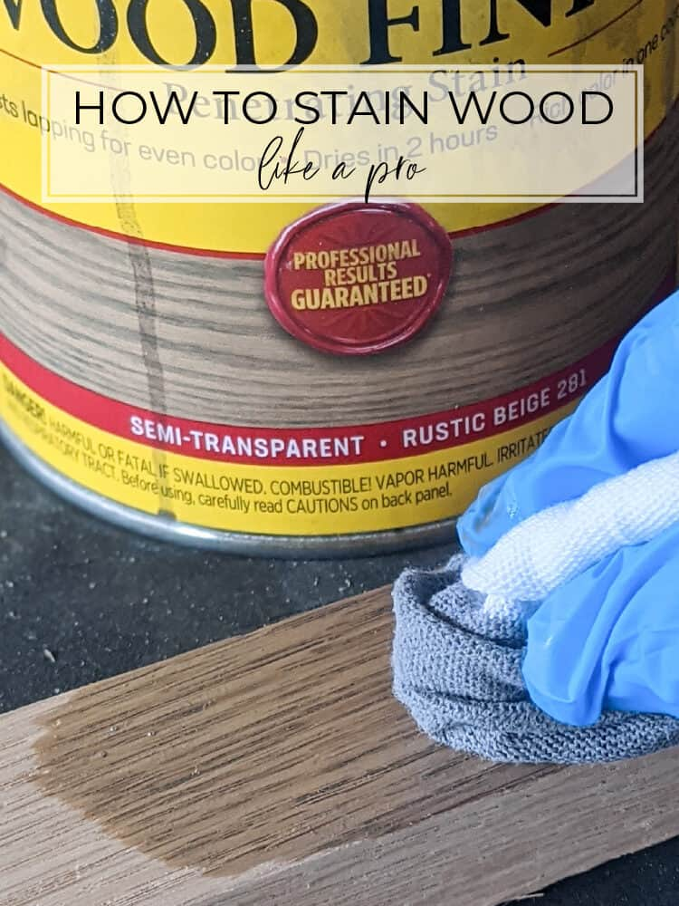 How to Stain Wood Like a Pro: The Ultimate Staining Guide