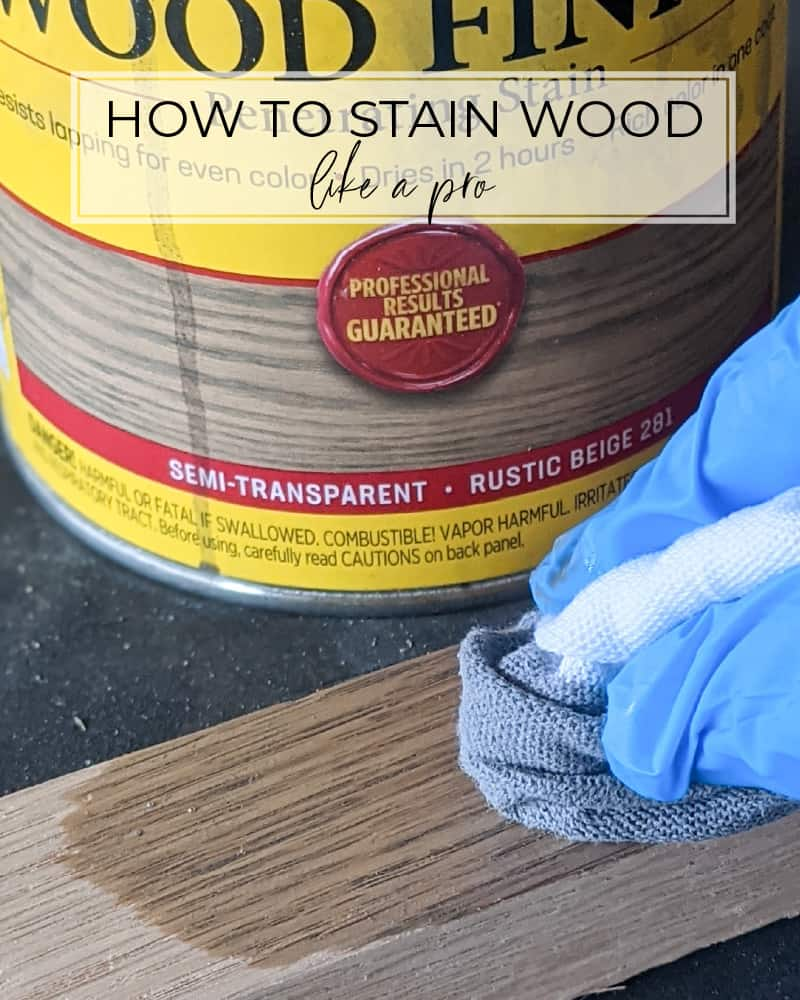 how to stain wood like a pro using clean white rag