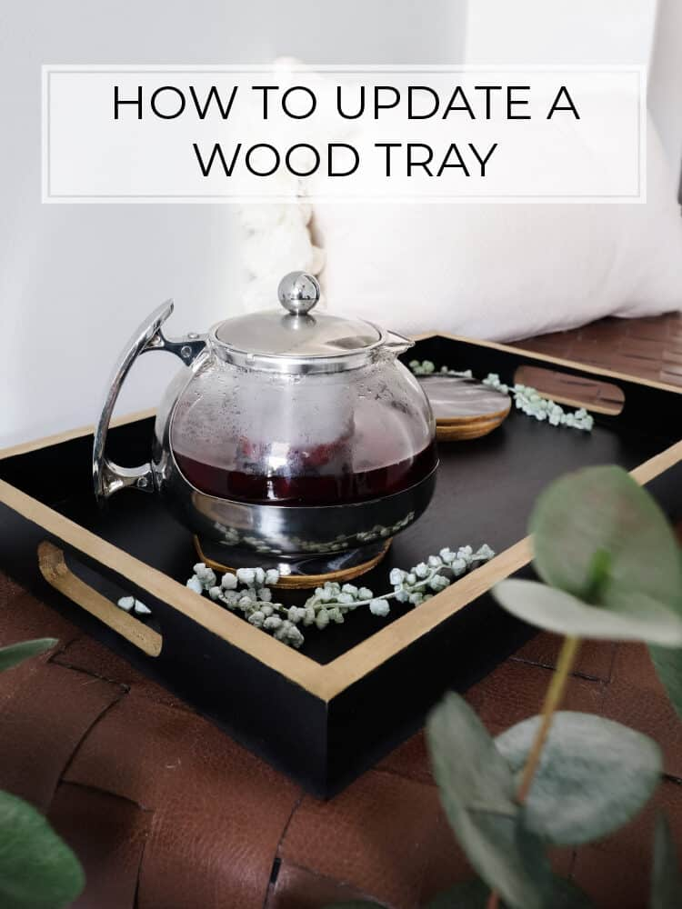 How to Spray Paint a Wood Tray (or any wood decor)!